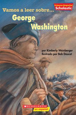 Vamos a leer sobre-- George Washington